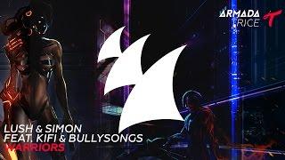 Lush & Simon feat. KiFi & BullySongs - Warriors (Radio Edit)