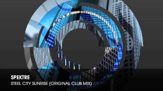 Spektre - Steel City Sunrise (Original Club Mix)