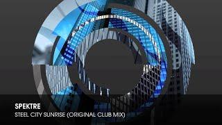 Spektre - Steel City Sunrise (Original Club Mix)