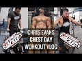 Chris Evans Chest Day Workout Vlog