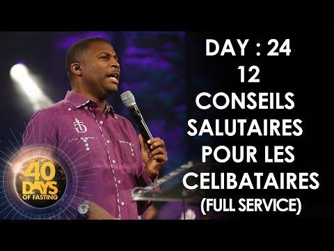 Pasteur Grégory Toussaint   40 DAY FAST - 24ème Jour  12 Conseils Salutaires pour les Célibataires