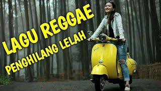 LAGU REGGAE DJ DISCO TERPOPULER  DAN VIRAL/ LAGU SANTAI REGGAE DJ DISCO PEMERSATU BANGSA