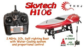 Skytech (TKKJ) H106 2.4GHz, 2Ch, Mini RC Boat with Water-Cooling system (RTR) + AKK A1-OSD on board