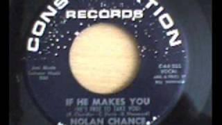 NOLAN CHANCE - IF HE MAKES YOU