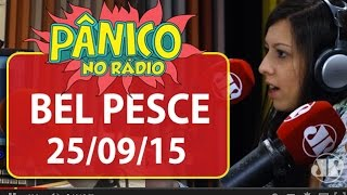 Bel Pesce - Pânico - 25/09/15