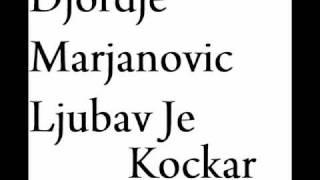 Djordje Marjanovic - Ljubav Je Kockar