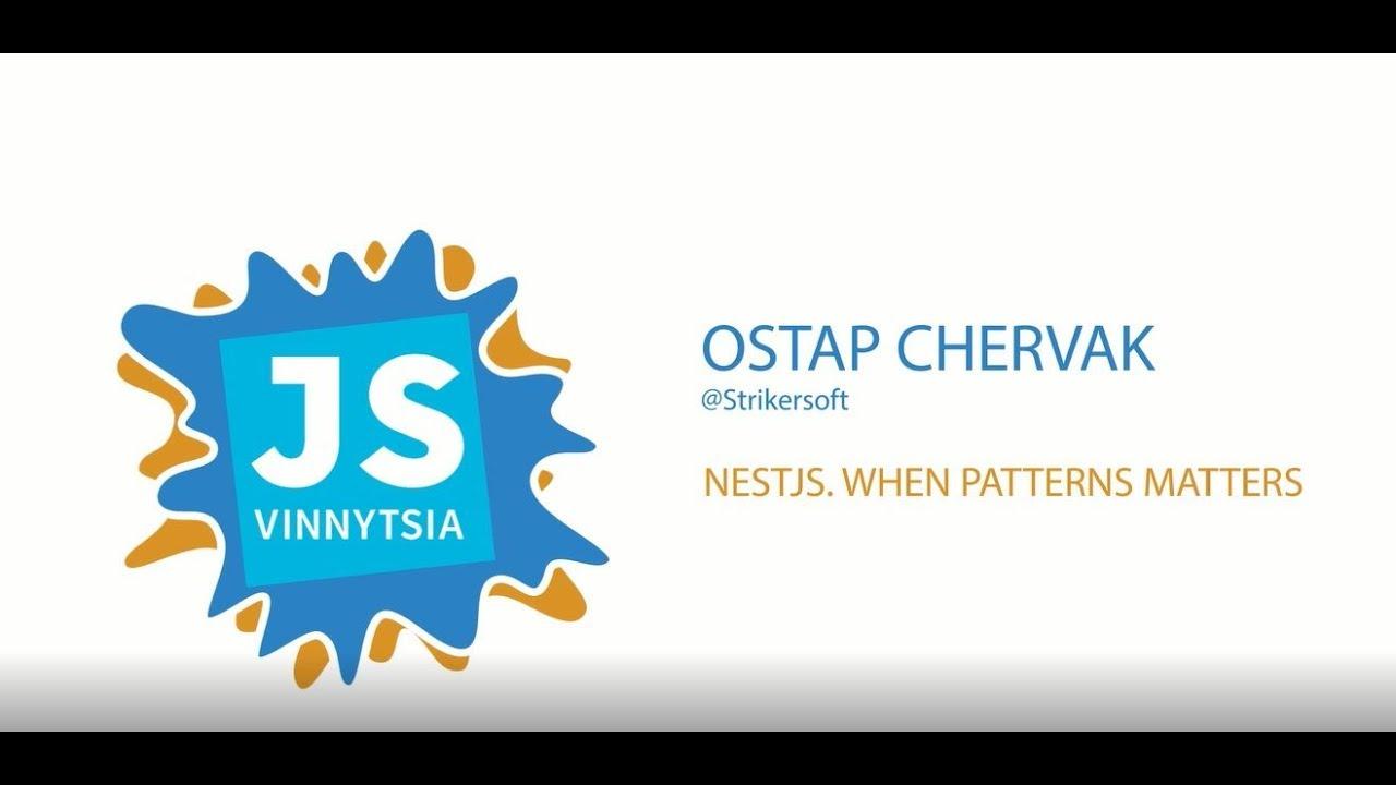 NestJS  When patterns matters - Ostap Chervak (VinnytsiaJS 2017)