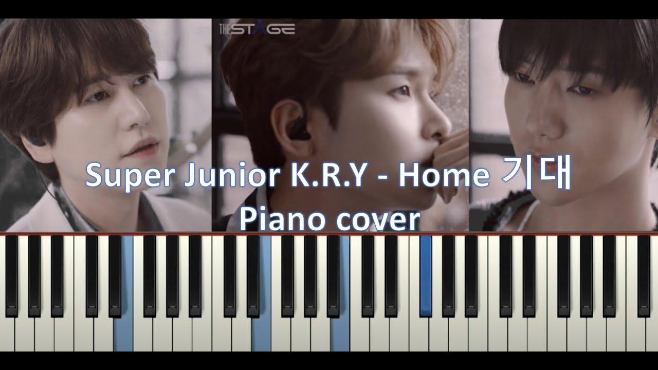 Super Junior K.R.Y - Home 기대 Piano cover