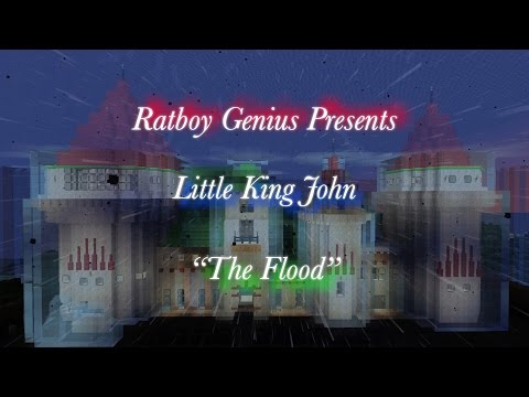 Little King John: THE FLOOD Part 1