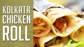 Chicken Roll -- Calcutta Street Food Recipe