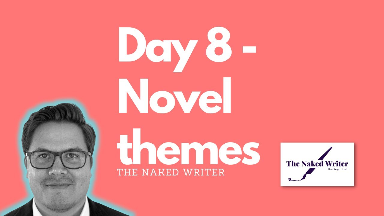 Day 8 - Central themes of the novel