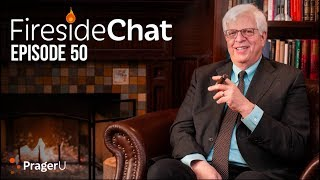 Fireside Chat with Dennis Prager: Ep. 50