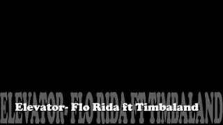 Elevator- Flo Rida ft. Timbaland