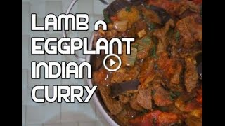 Lamb Eggplant Curry - Mutton Curry - Lamb Curry - Indian Style Lamb Curry