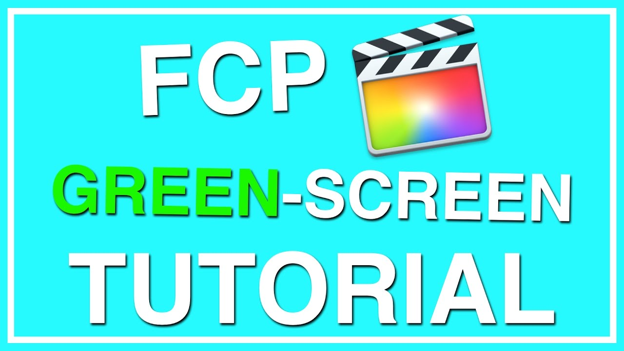 how to make green screen feature on final cut pro