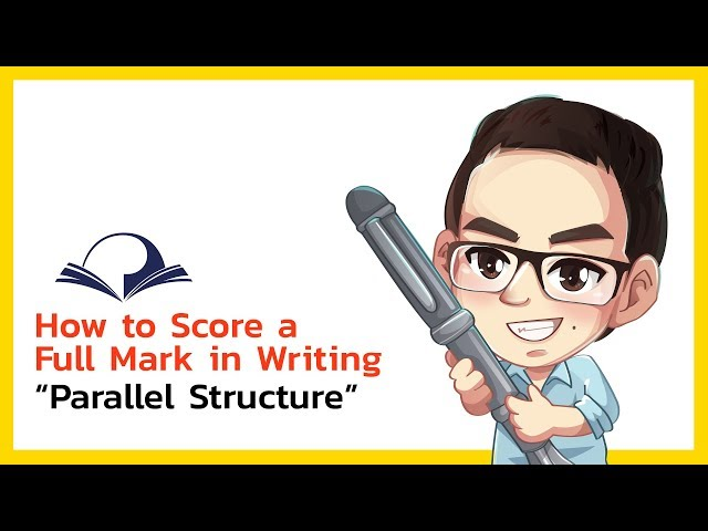 (Part 3) How to Score a Full Mark in Writing - ทำอย่างไรถึงจะสอบ writing ได้คะแนนเต็ม