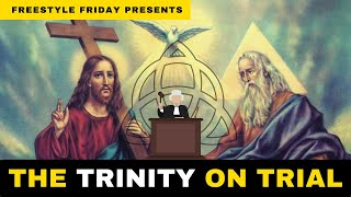 Download Freestyle Friday session 05/22/20 | The Trinity doctrine on Trial ⚖ OPEN PANEL DISCUSSION