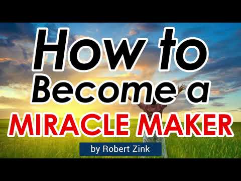 How to Become a Miracle Maker - FAST ATTRACTION