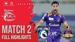 LPL 2020 | Match 2 | Galle Gladiators vs Jaffna Stallions | Full Highlights
