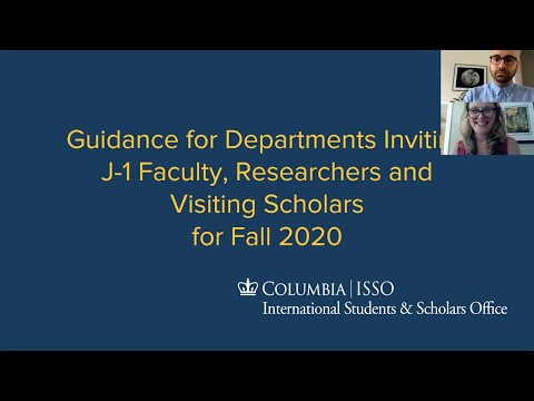 Guidance For Departments Inviting J-1 Faculty, Researchers And Visiting Scholars For Fall 2020
