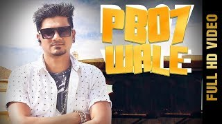 PB 07 WALE (Full Video) |  DEEP HUSSAINPURIA | Latest Punjabi Songs 2018