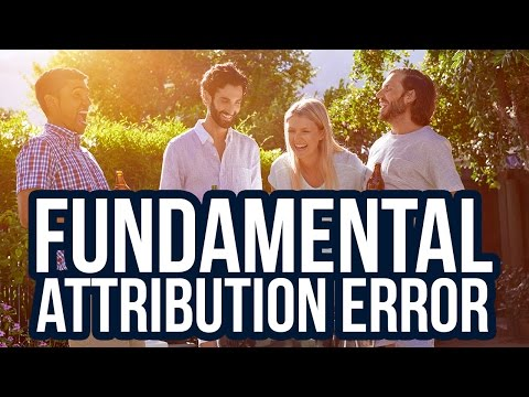What is the Fundamental Attribution Error?