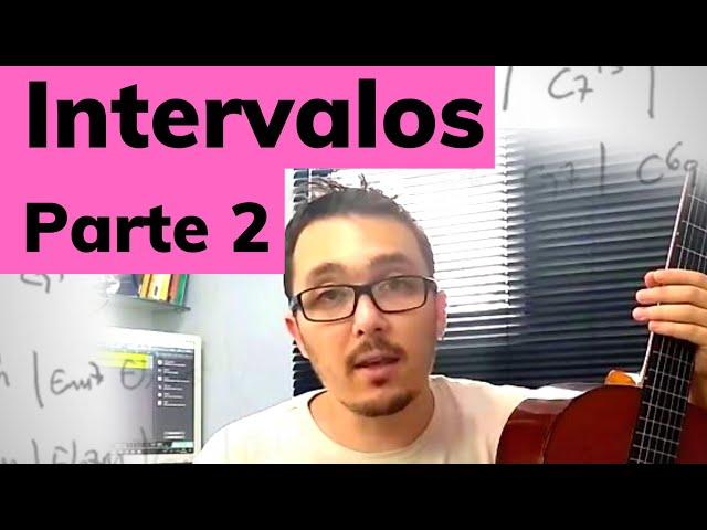 6 - INTERVALOS NO VIOLÃO e a formação dos acordes - Parte 2