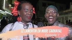 Le Lamentin En Mode Carnaval 2ème Edition - ÉPISODE 7