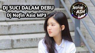 Dj suci dalam debu 🎵 iklim dj nofin asia full album mp3 🎵