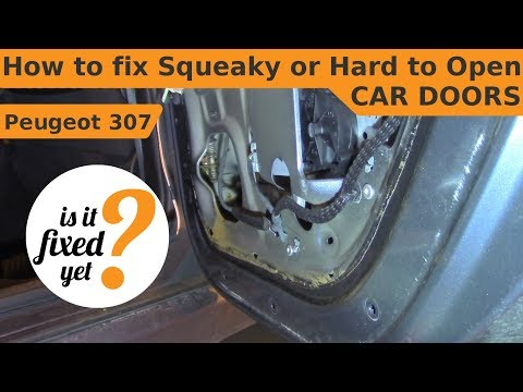 How to fix Squeaky or Hard to Open / Close CAR DOORS – Peugeot 307