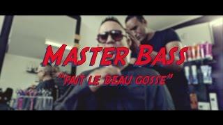 Master Bass - fait le beau gosse (clip officiel)
