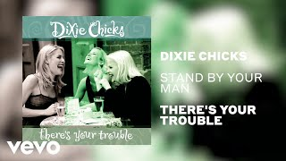 The Chicks - Stand By Your Man (Official Audio) YouTube Videos