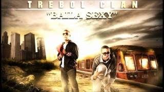 Trebol Clan ♪♪ Baila Sexy ♪♪ ★Reggaeton 2012 ★ / Dale Me Gusta