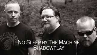 No Sleep By The Machine - Shadowplay (Joy Division) Snippet