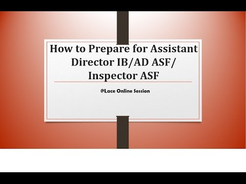How to Prepare for Assistant Director IB/ Assistant Director ASF/ Inspector  ASF 2017