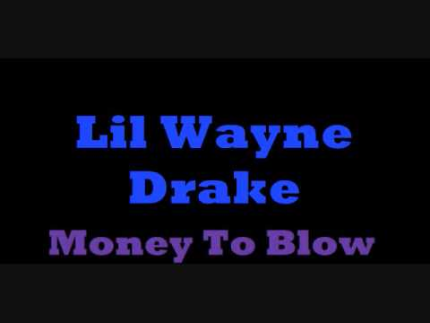 Lil Wayne feat Drake  Money To Blow
