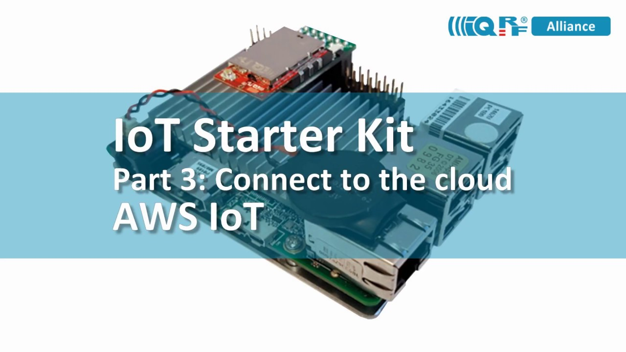 IoT Starter Kit - Part3: Connect to the cloud - AWS IoT