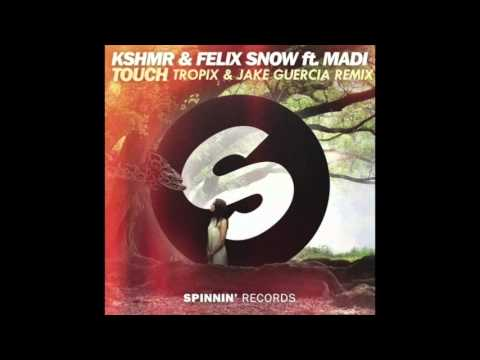 KSHMR & Felix Snow - Touch (Tropix & Jake Guercia Remix)