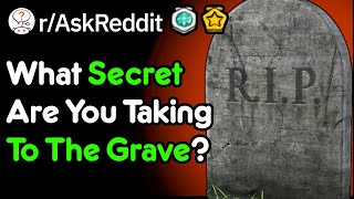 What Secret Are You Taking To The Grave R Askreddit MP3