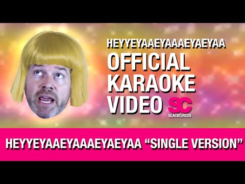 HEYYEYAAEYAAAEYAEYAA Official Karaoke Video
