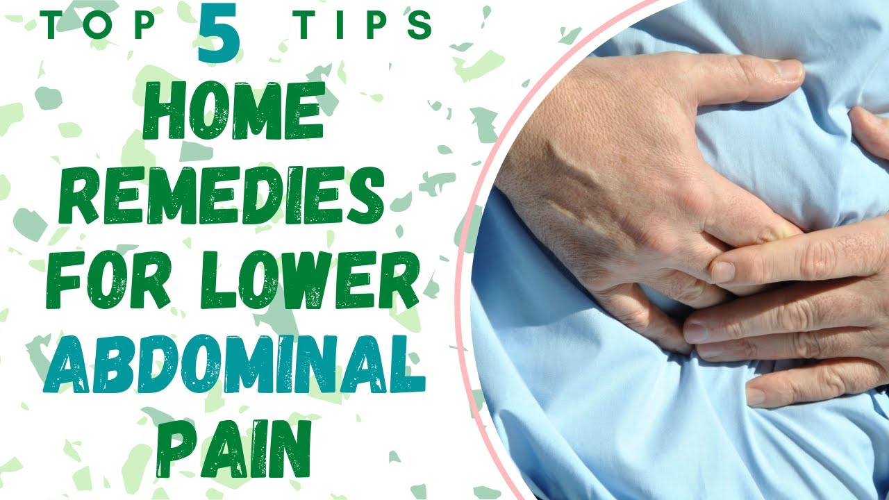 Home Remedies For Lower Abdominal Pain Youtube
