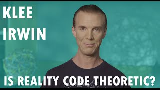 Klee Irwin: Is Reality Code Theoretic? thumbnail