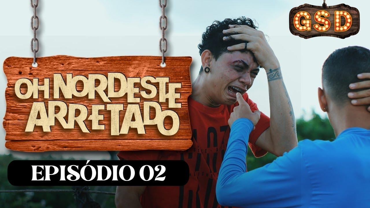 O SERIADO MAIS  ENGRAÇADO YOUTUBE -OH NORDESTE ARRETADO -EPISODIO 02 WEB SÉRIE DO PISEIRO