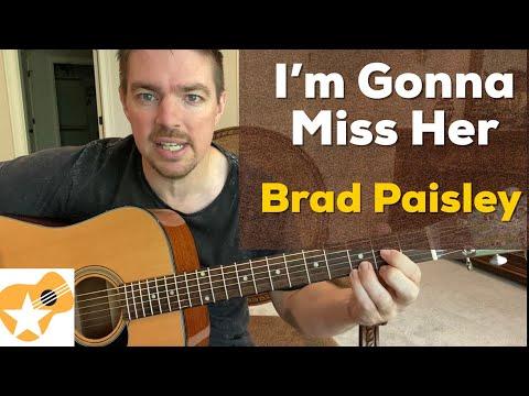 I'm Gonna Miss Her | Brad Paisley | Beginner Guitar Lesson