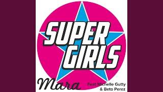 Provided to YouTube by TuneCore Super Girls (feat. Michelle Gutty & Beto Perez) · Mara · Michelle Gutty · Beto Perez Super Girls (feat. Michelle Gutty & Beto ...