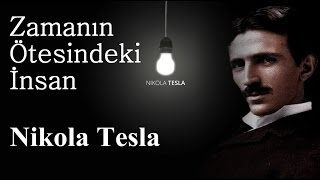 The human beyond the time - Nikola Tesla