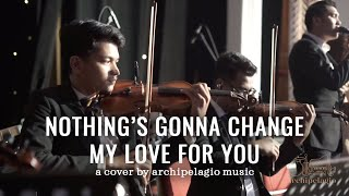 Download Nothing's Gonna Change My Love for You (George Benson) - ARCHIPELAGIO MUSIC