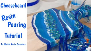 Resin Cheeseboard Pouring Tutorial to Match My Resin Coaster Set!