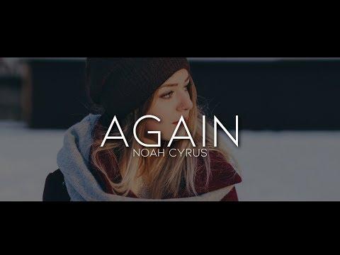 Noah Cyrus, Ft. XXXTENTATION - Again