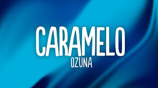 Ozuna - Caramelo (Lyrics)